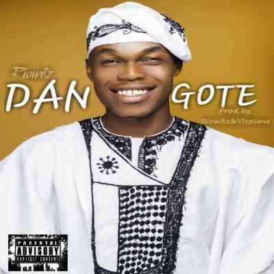 MP3: Riowitz - Dangote (Prod By Riowitz & Vicpiano)