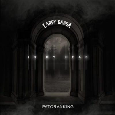 Lyrics: Larry Gaaga x Patoranking - In My Head