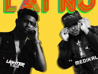 MP3: Lighter T.O.D - Lai Nu Ft. Medikal