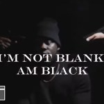VIDEO: Medikal - I'm Not Blank I'm Black