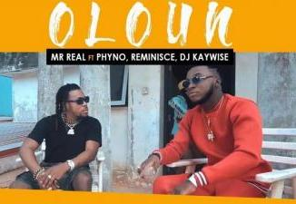 VIDEO: Mr Real - Oloun Ft. Phyno x Reminisce x DJ Kaywise
