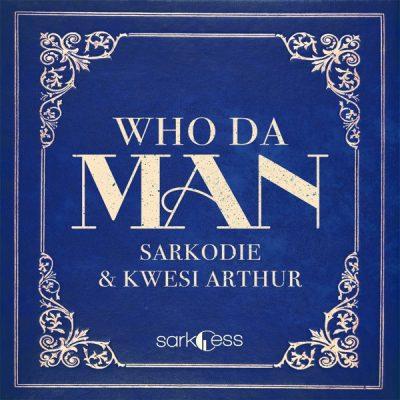 Sarkodie – Who Da Man Ft. Kwesi Arthur