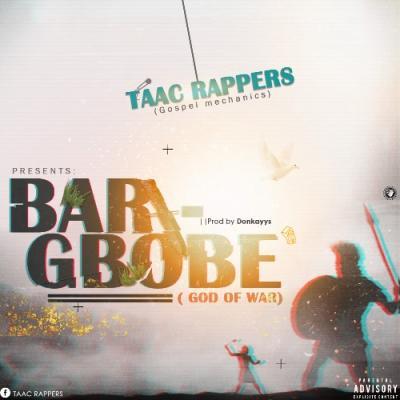 MP3: TAAC Rappers - Barigbobe