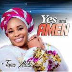 MP3: Tope Alabi - Yes And Amen