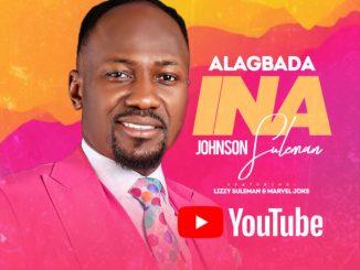 MP3: Johnson Suleman - Alagbada Ina ft. Marvel Joks & Lizzy Suleman