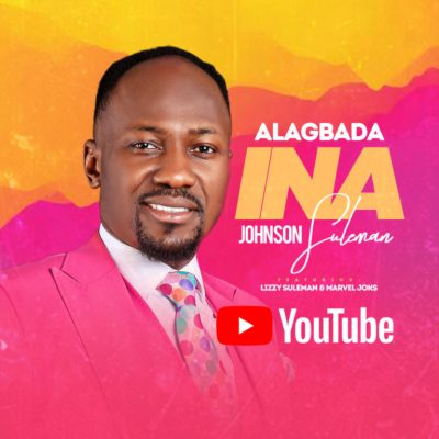 MP3: Johnson Suleman - Alagbada Ina ft. Marvel Joks & Lizzy Suleman