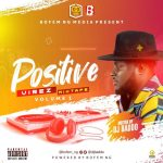 MIXTAPE: DJ Baddo - Positive Vibez Mix