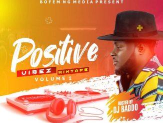 MIXTAPE: DJ Baddo - Positive Vibez Mix