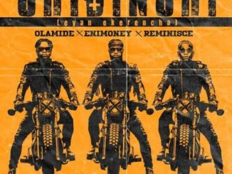 Lyrics: DJ Enimoney x Olamide x Reminisce - Shibinshi