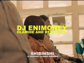 VIDEO: DJ Enimoney - Shibinshi Ft. Olamide x Reminisce