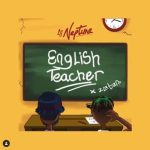 Lyrics: DJ Neptune x Zlatan - English Teacher
