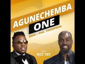 VIDEO: Eben - Agunechemba One Ft. Phil Thompson