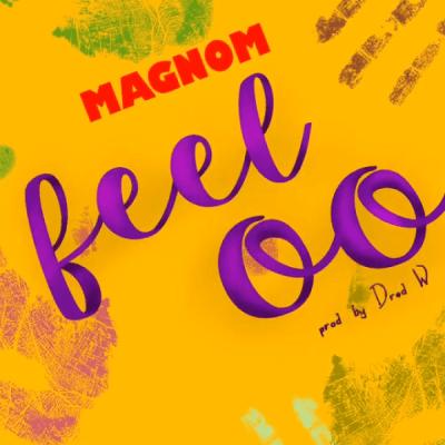 MP3: Magnom - Feeloo (Prod. By DredW)
