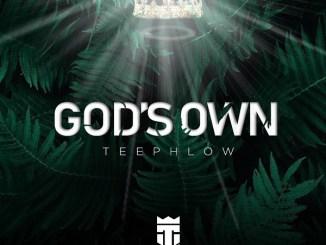 MP3: TeePhlow - God's Own