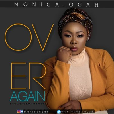 MP3: Monica Ogah - Over Again