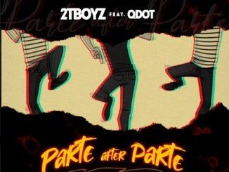 MP3: 2TBoyz ft. QDot - Parte After Parte