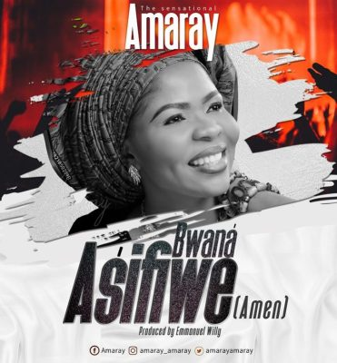MP3: Amaray - Bwana Asifiwe (Amen)