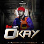 MP3: Dotman - Okay (Prod. Foxx Beatz)
