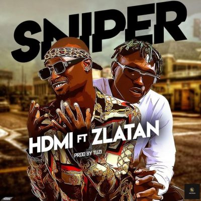 MP3: HDMI Ft. Zlatan - Sniper