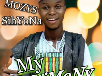 MP3: Mozys SihYona - My Testimony