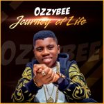 MP3: OzzyBee - Journey Of Life (Prod. Major Bangz)