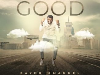 MP3: Bayor Mmanuel - For My Good