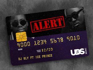 MP3: DJ Sly - Alert ft. Ice Prince