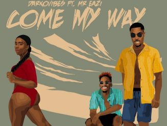 MP3: Darkovibes - Come My Way Ft. Mr Eazi