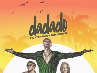 MP3: E.L - Dadado Ft. Stonebwoy x Medikal