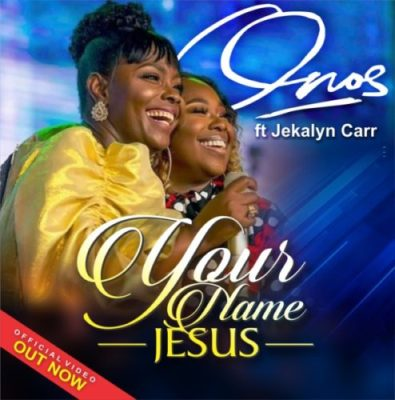 VIDEO: Onos ft. Jekalyn Carr - Your Name (Jesus)