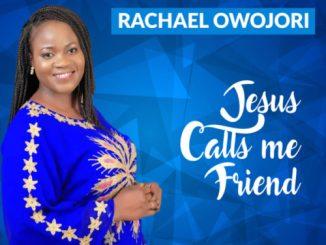 VIDEO: Rachael Owojori - Jesus Calls Me Friend