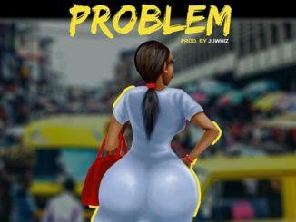 MP3: Magnito - Problem (Prod. Juwhiz)