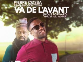 MP3: Pierre Cossa ft Shoggy Tosh - Va De L'Avant (Move Forward)