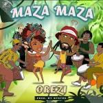 MP3: Orezi - Maza Maza