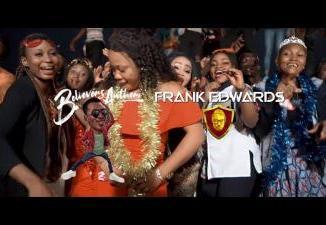 VIDEO: Frank Edwards - Believers Anthem (Holy)