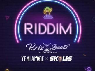 MP3: Krizbeatz - Riddim Ft. Skales x Yemi Alade
