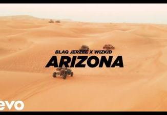 VIDEO: Blaq Jerzee Ft. Wizkid - Arizona