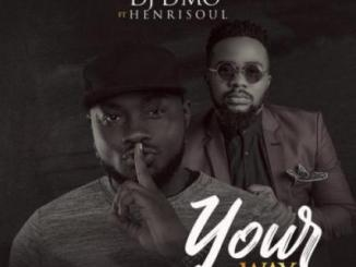 MP3: DJ D'mo - Your Way Ft. Henrisoul