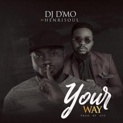 MP3: DJ D'mo - Your Way Ft. Henrisoul