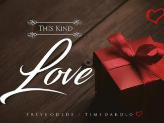 MP3: Preye Odede - This Kind Love Ft. Timi Dakolo