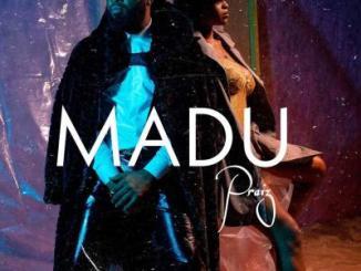 VIDEO: Praiz - Madu