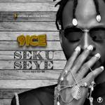 MP3: 9ice - Seku Seye