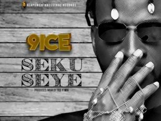 MP3: 9ice - Seku Seye