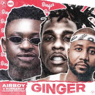 MP3: Airboy - Ginger ft. Burna Boy x Cassper Nyovest