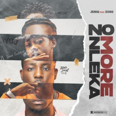 MP3: JeriQ - No More Nleka (Never Broke Again) Ft. Zoro