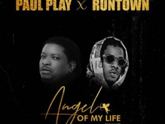 MP3: Paul Play x Runtown - Angel Of My Life (Remix)