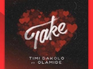 MP3: Timi Dakolo - Take ft. Olamide