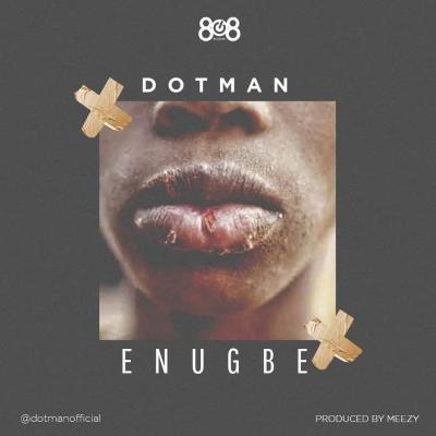 MP3: Dotman - Enugbe