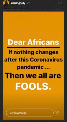 """Dear Africans, We Are All Fools If Nothing Changes After The Coronavirus"""" – Rudeboy Challenges"""
