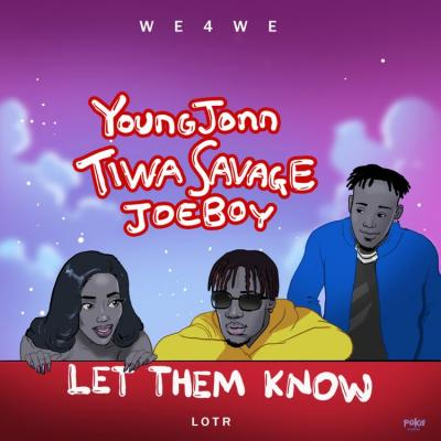 MP3: Young Jonn x Tiwa Savage x Joeboy - Let Them Know